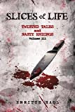 img - for 3: Slices of Life: Twisted Tales and Nasty Endings Volume III book / textbook / text book