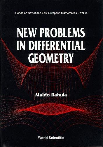 New Problems of Differential Geometry (Series on Soviet and East European Mathematics, Vol 8)