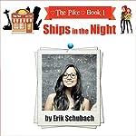 The Pike: Ships in the Night   Erik Schubach