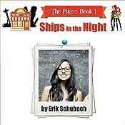 The Pike: Ships in the Night | Erik Schubach