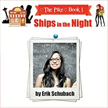 The Pike: Ships in the Night Audiobook by Erik Schubach Narrated by Allyson Voller