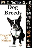 Dog Breeds: Dogs of All Nations.