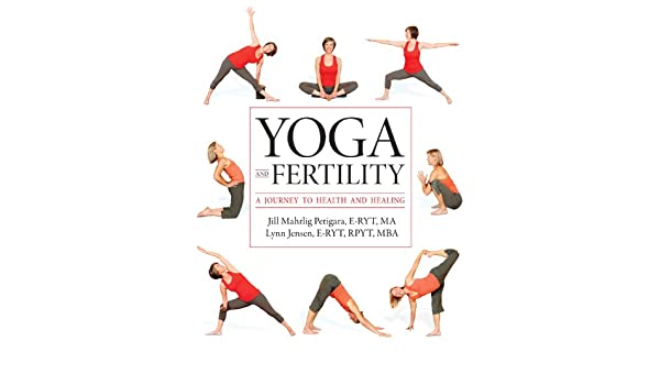 Yoga and Fertility: A Journey to Health and Healing (English ...