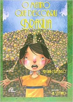 O Menino que Descobriu Brasília - Coleção Magia das Letras