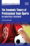 The Economic Theory of Professional Team Sports, Stefan Kesenne, 1848441207