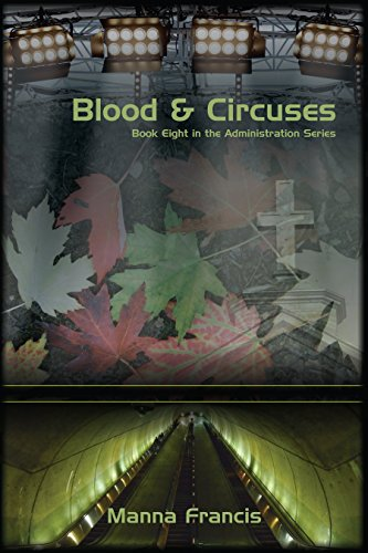 Blood & Circuses (Administration Series Book 8)