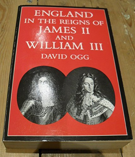 England in the Reigns of James II and William III (Oxford Paperbacks)