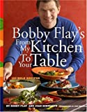 Bobby Flay's from My Kitchen to Your Table, Bobby Flay and Joan Schwartz, 0517707292