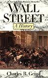 Wall Street, Charles R. Geisst, 0195130863