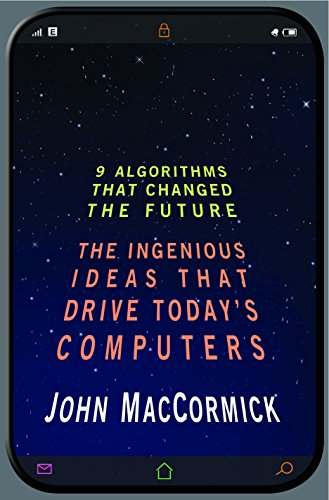 Nine Algorithms That Changed the Future: The Ingenious Ideas That Drive Today's Computers (English Edition)