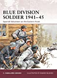 Blue Division Soldier 1941–45: Spanish Volunteer on the Eastern Front (Warrior)