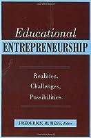 Educational Entrepreneurship: Realities, Challenges, Possibilities