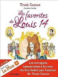 Trash Cancan : Les favorites de Louis XIV