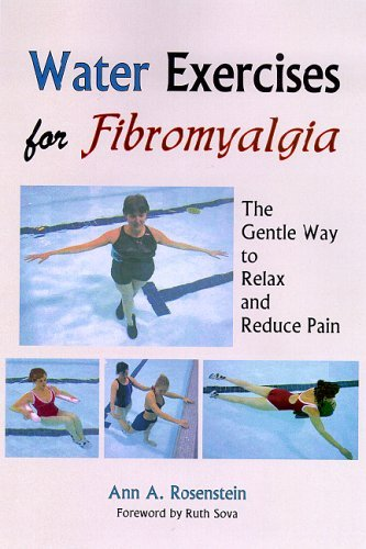 Water Exercises for Fibromyalgia: The Gentle Way to Relax And Reduce Pain by Ann A. Rosenstein - Shopping Ann Arbor Mall