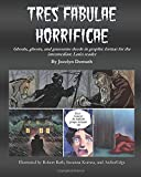 Tres Fabulae Horrificae: Ghouls, ghosts and gruesome deeds in graphic format for the intermediate Latin reader (Latin Edition)