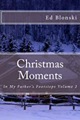 Christmas Moments (In My Father's Footsteps) (Volume 2) Paperback