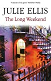 The Long Weekend, Julie Ellis, 0727867245