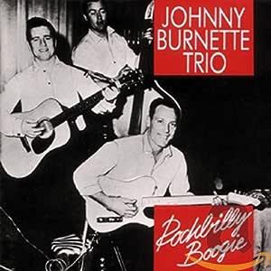The Johnny Burnette Trio: Rockabilly Boogie