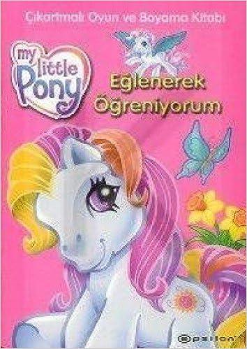 My Little Pony Eglenerek Ogreniyorum Kolektif 9789753318754