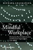 The Mindful Workplace, Michael Chaskalson, 0470661593