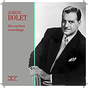 Jorge Bolet - His Earliest Recordings