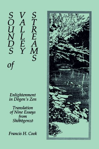Sounds of Valley Streams: Enlightenment in Dogen's Zen Translation of Nine Essays From Shobogenzo