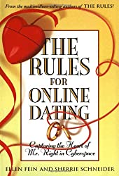 The Rules for Online Dating: Capturing the Heart of Mr. Right in Cyberspace