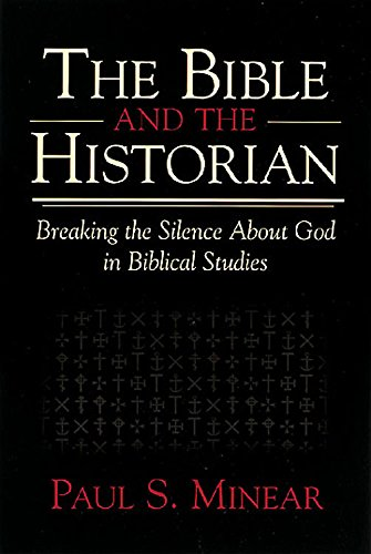 Download The Bible and the Historian: Breaking the Silence About God In Biblical Studies ebook