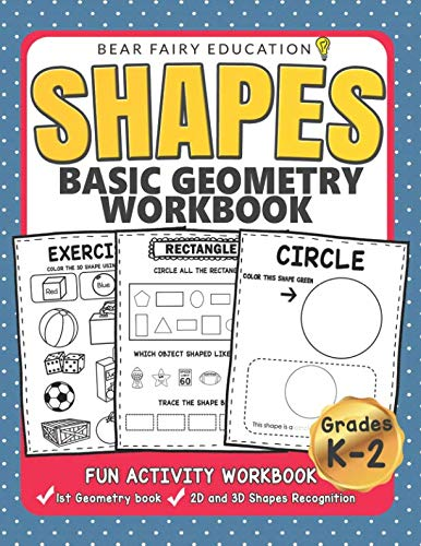 Shapes Basic Geometry Workbook Grades K-2 (Early Childhood - Basic Shapes Geometry