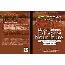 La Nourriture des inégalités 2: Mathematiques est votre Nourriture (French Edition)
