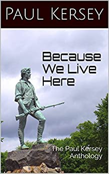 Because We Live Here: The Paul Kersey Anthology by [Kersey, Paul]