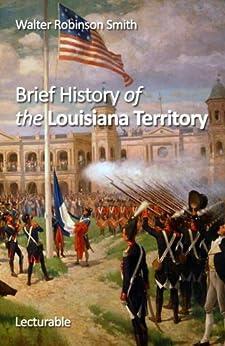 brief history of the louisiana territory ebook. Black Bedroom Furniture Sets. Home Design Ideas