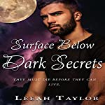 Dark Secrets: The Surface Below, Book 1 | Leeah Taylor