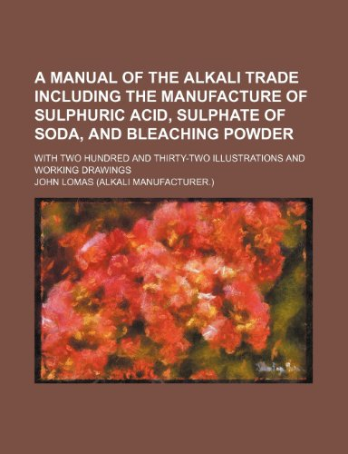 A manual of the alkali trade including the manufacture of sulphuric