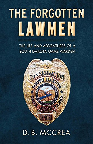 The Forgotten Lawmen: The Life and Adventures of a South