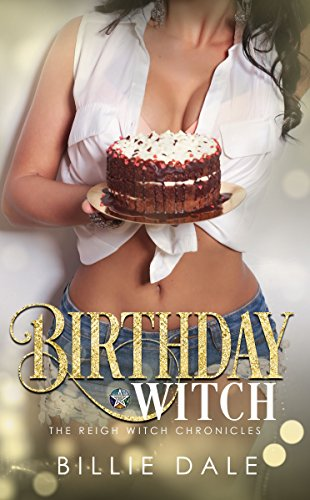 Birthday Witch (The Reigh Witch Chronicles Book 1) ()