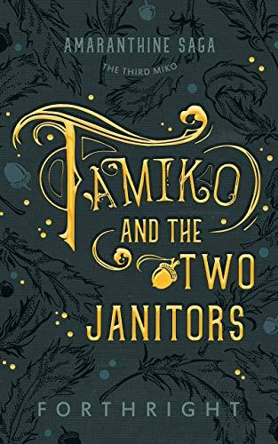 Tamiko and the Two Janitors (Amaranthine Saga Book 3)]()