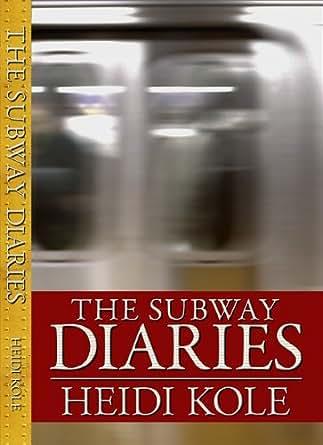 The subway diaries english edition ebook heidi kole for Lista de precios subway