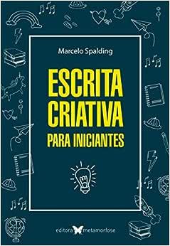 Escrita Criativa para Iniciantes - 2ª ed. - 9788553074303