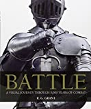 Battle: A Visual Journey Through 5,000 Years of Combat