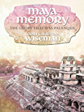 Maya Memory: The Glory That Was Palenque