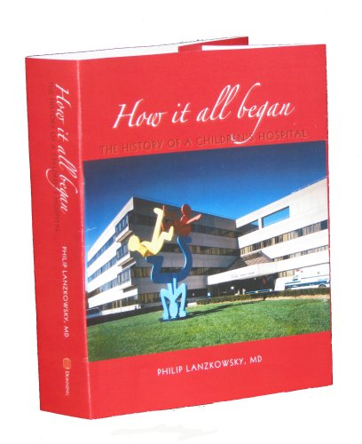 Download How it all Began: The History of a Children's Hospital PDF
