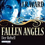Der Rebell (Fallen Angels 3) | J. R. Ward