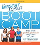 The Biggest Loser Bootcamp: The 8-Week Get-Real, Get-Results Weight Loss Program