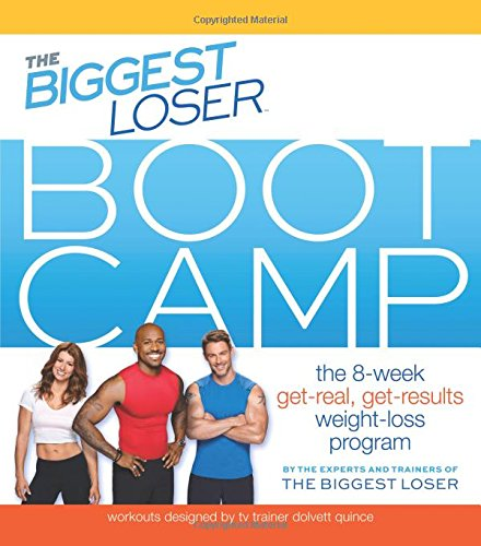 (The Biggest Loser Bootcamp: The 8-Week Get-Real, Get-Results Weight Loss Program)