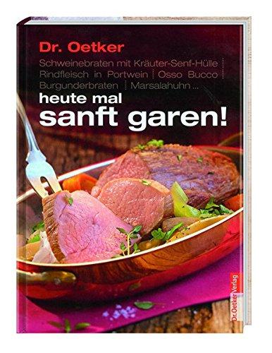 Dr. Oetker: heute mal sanft garen!