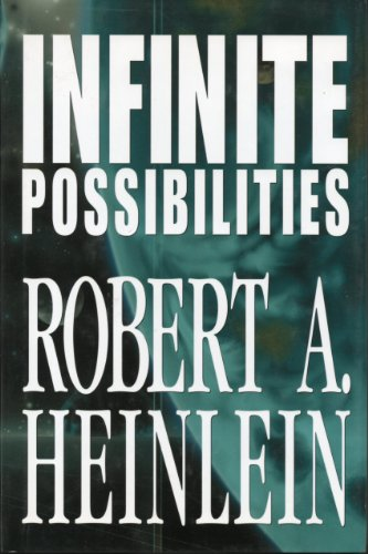 Infinite Possibilities (Tunnel In the Sky; Time For the Stars; Citizen of the Galaxy)