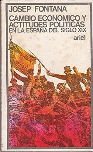 CAMBIO ECONOMICO Y ACTITUDES POLITICAS EN LA ESPAÑA DEL SIGLO XIX.: Amazon.es: Libros