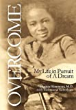 img - for Overcome: My Life in Pursuit of a Dream book / textbook / text book