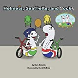 img - for Helmets, Seatbelts, and Socks book / textbook / text book